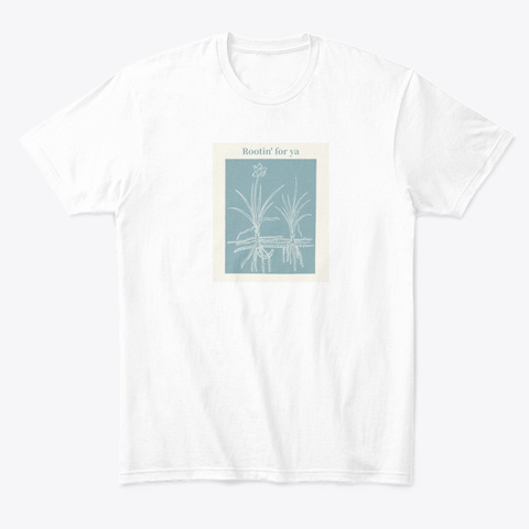 Rootin' For Ya White T-Shirt Front