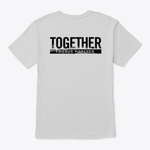 T Shirts For Friends Light Steel T-Shirt Back