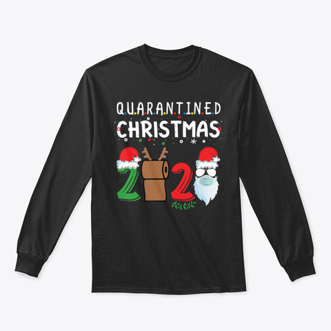 Christmas 2020 Quarantined Quote T Shirt Black T-Shirt Front