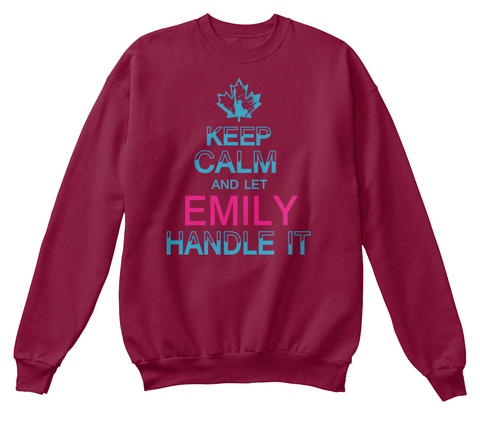 Keep Calm And Let Emily Handle It Cardinal  T-Shirt Front