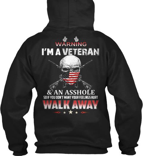 Veteran   Warning, I'm A Veteran And An  Black T-Shirt Back