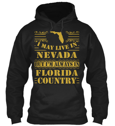 I May Live In Nevada But I'm Always In Florida Country Black T-Shirt Front