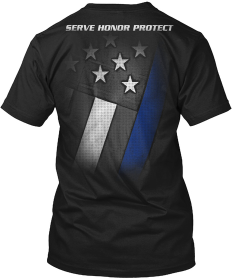 Serve Honor Protect Black T-Shirt Back