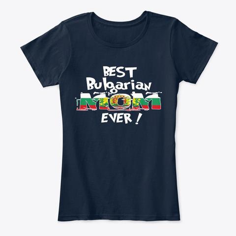 Best Bulgarian Mom Ever T Shirt New Navy T-Shirt Front