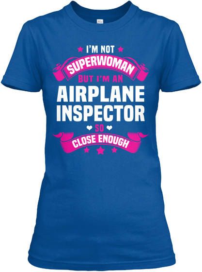 I'm Not Superwoman But I'm An Airplane Inspector So Close Enough Royal Women's T-Shirt Front