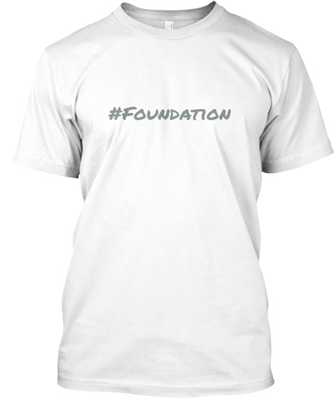 #Foundation White T-Shirt Front