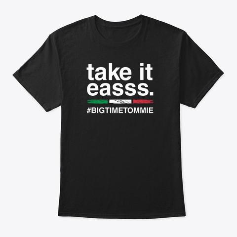 Bigtime Tommie Take It Easss Black Black T-Shirt Front