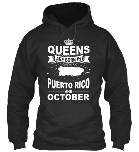 Queens Are Born In Puerto Rico And October Jet Black T-Shirt Front