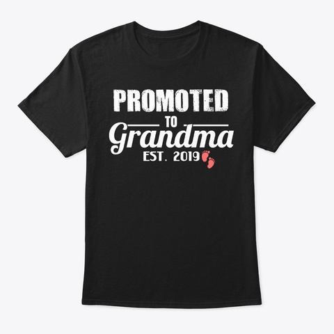 Promoted To Grandma Est. 2019 Shirt Black T-Shirt Front