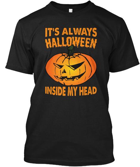 It's Always Halloween Inside My Head Black T-Shirt Front