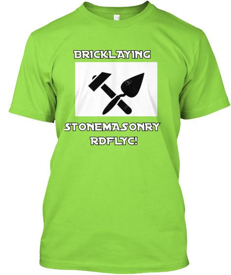 Bricklaying Stonemasonry Rdflyc! Lime T-Shirt Front