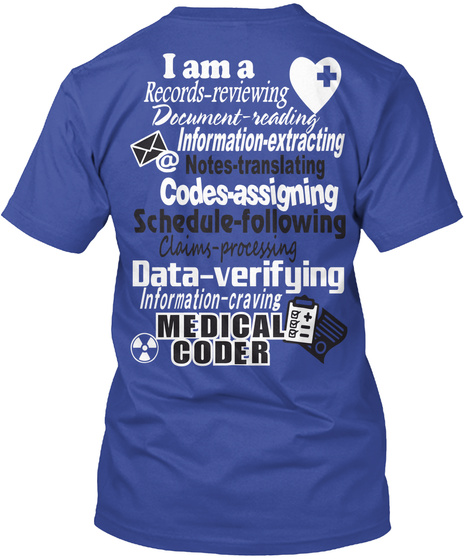 I Am A Records  Reviewing Document Reading Information Extracting @Notes Translating Codes Assigning... Deep Royal T-Shirt Back