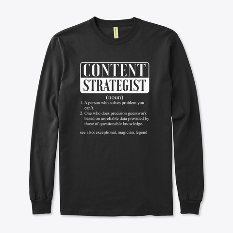 I Am A Content Strategist Smiley Humor  Black T-Shirt Front