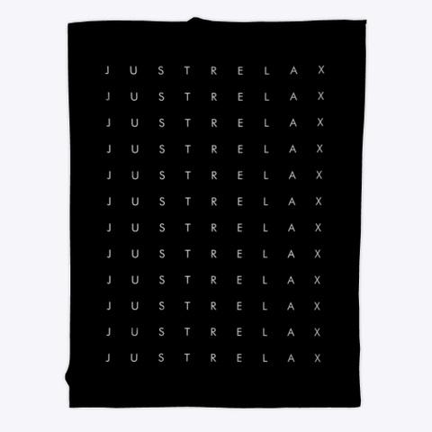 Fleece Blanket: Just Relax 12 X Black T-Shirt Front