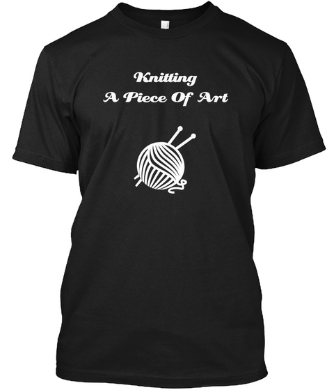 Knitting A Piece Of Art Black T-Shirt Front