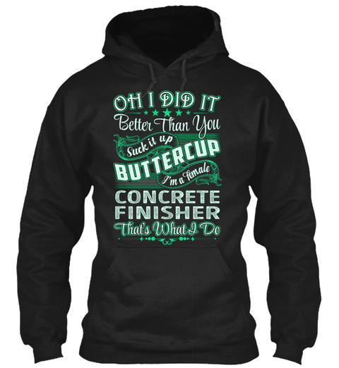 Concrete Finisher   Did It Black T-Shirt Front