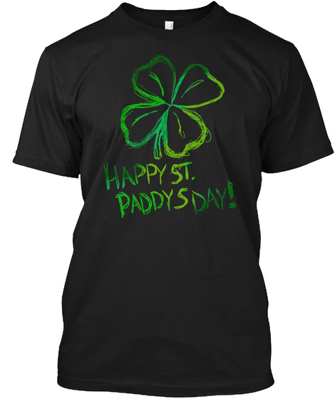 Scratch Off Art St Paddy's Day T Shirt Black T-Shirt Front