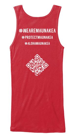 Wearemaunakea Protectmaunakea Alohamaunakea Red T-Shirt Back