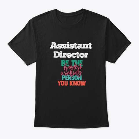 [Theatre] Assistant Director   Hardest Black T-Shirt Front