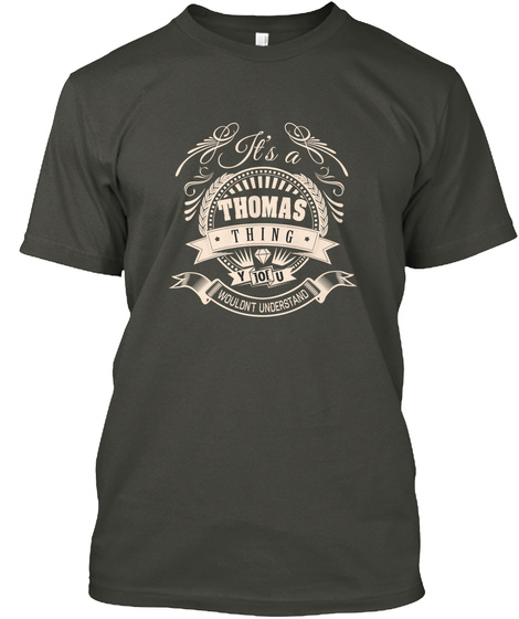 It's A Thomas Thing You Wouldn't Understand Smoke Gray T-Shirt Front