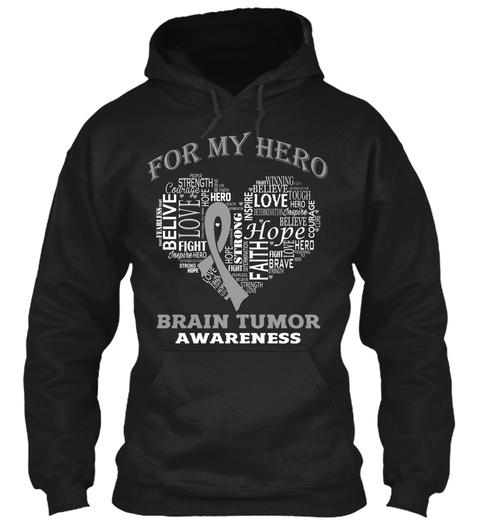 For My Hero Love Hope Faith Fight Belive Love Fight Hero Brain Tumor Awareness  Black T-Shirt Front