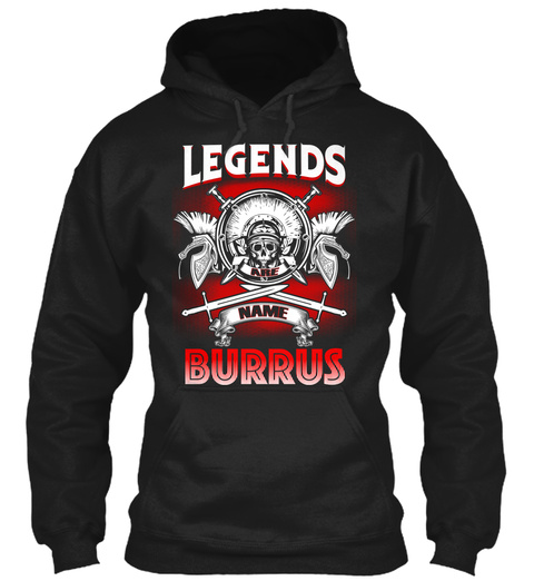 Legends Are Name Burrus  Black T-Shirt Front