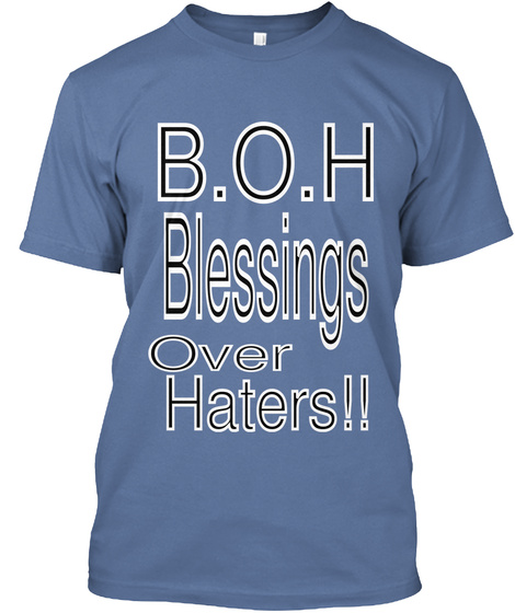 B.O.H Blessings Over Haters!! Denim Blue T-Shirt Front