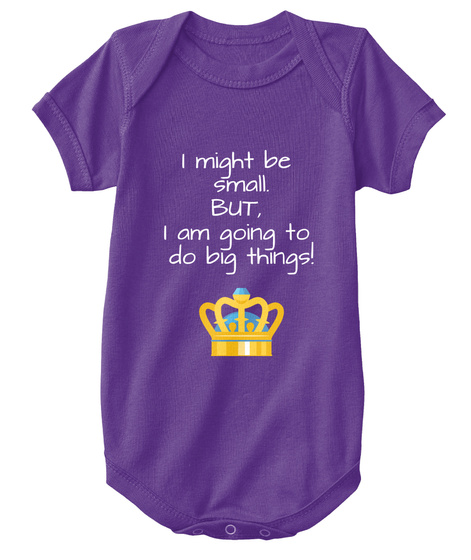 I Might Be  Small. But,  I Am Going To  Do  Big Things! Purple T-Shirt Front