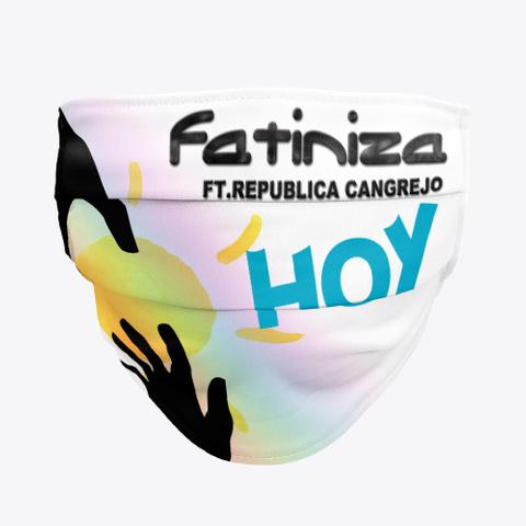 Hoy | Fatiniza | Face Mask Standard Camiseta Front