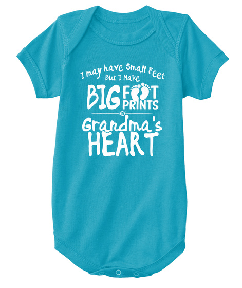 I May Have Small Feet But I Make Big Foot Prints Grandma's Heart Turquoise T-Shirt Front