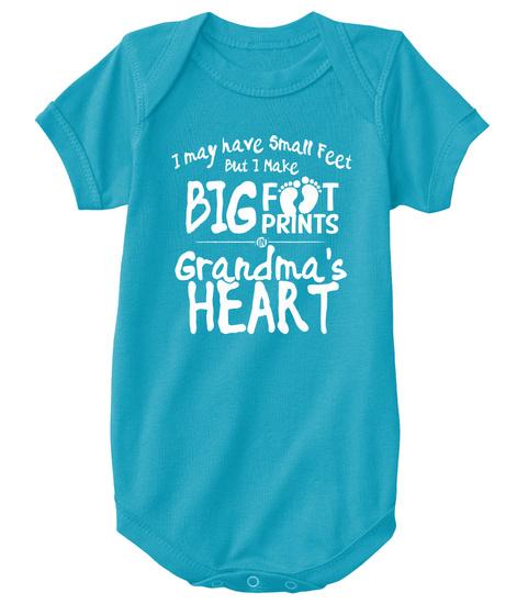 I May Have Small Feet But I Make Big Foot Prints Grandma's Heart T-Shirt Front