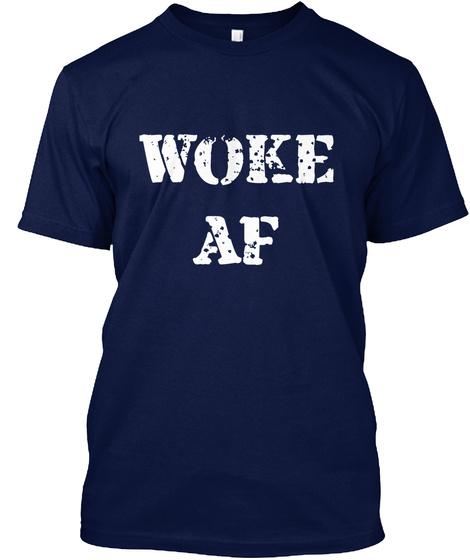 Woke Af Navy T-Shirt Front