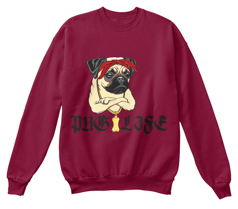 Pug Life Sweater Exclusive Cardinal  Sweatshirt Front