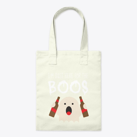 I'm Just Here For The Boos Natural T-Shirt Front