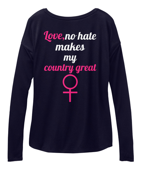 Love,   No Hate Makes  My Country Great Midnight T-Shirt Back
