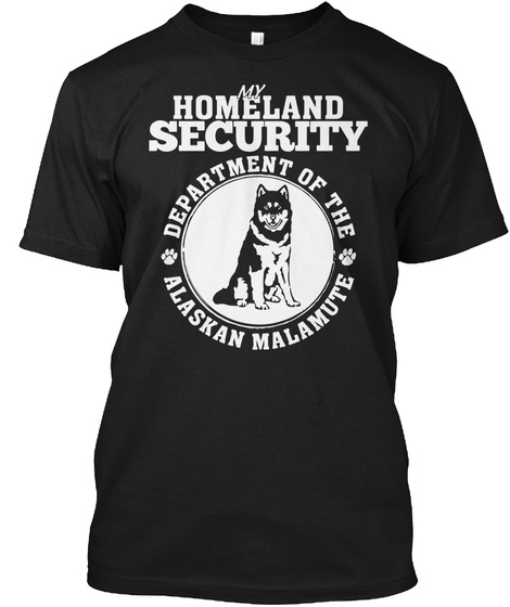 My Homeland Security Department Of The Alaskan Malamute Black T-Shirt Front