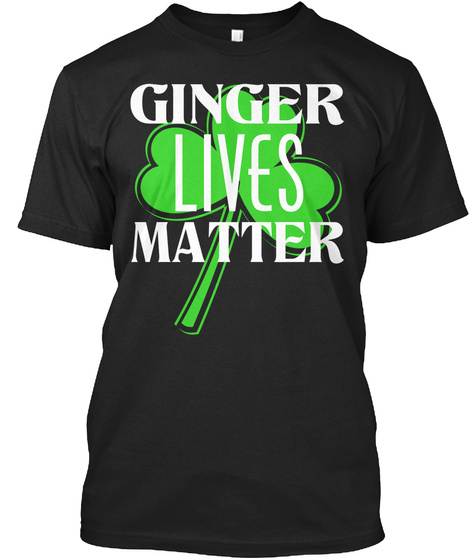 Ginger Lives Matter Black T-Shirt Front