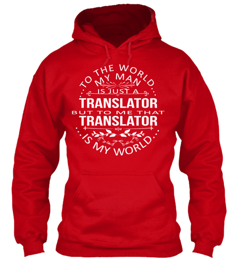 To The World My Man Is Just A Translator But To Me That Translator Is My World Red T-Shirt Front