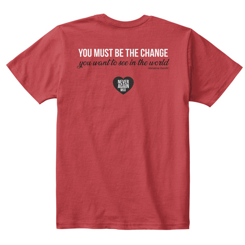 Be The Change   Never Again Msd Kids Tee Classic Red T-Shirt Back