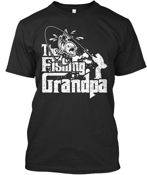 The Fishing Grandpa Shirts