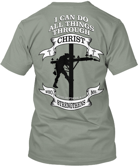 1fa1a5eb466 I Can Do Things Through Christ Who Strengthens Me Philippians 4 13 Grey T-