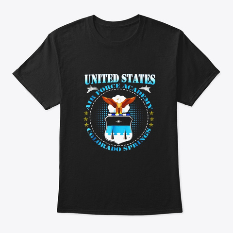 Air Force Academy Usafa T Shirt Gift For Black T-Shirt Front