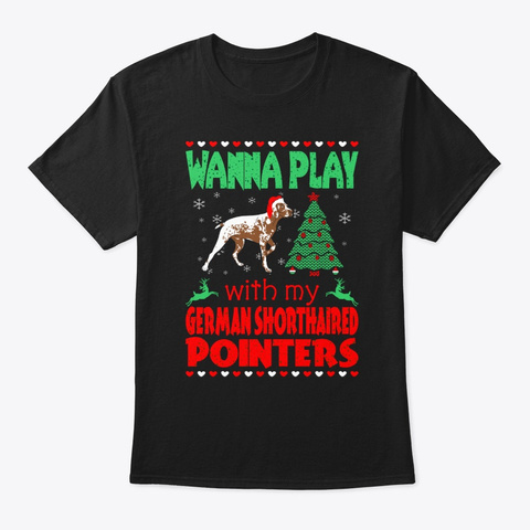 Play With Shorthaired Pointers Christmas Black T-Shirt Front