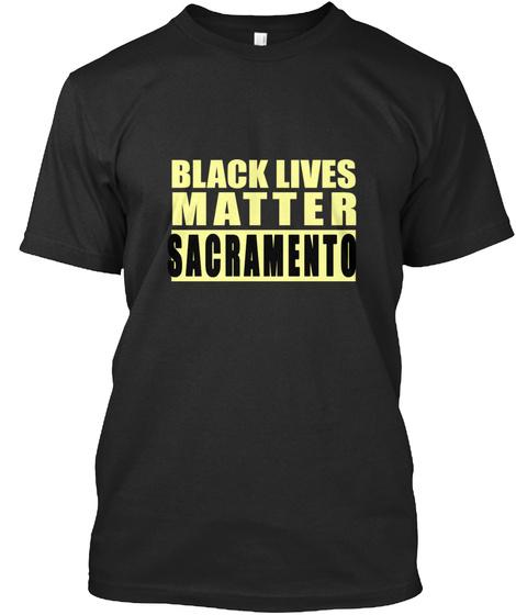 Black Lives Matter Sacramento Incite Insight Black T-Shirt Front