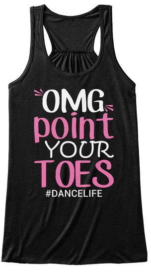 Omg Point Your Toes #Dancelife Black Women's Tank Top Front