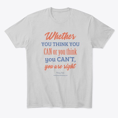 Whether You Think You Can Light Heather Grey  T-Shirt Front