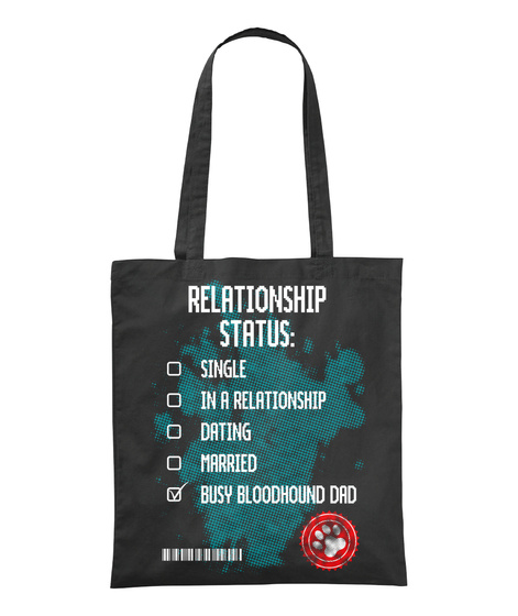 Relationship Status : Single In A Relationship Dating Married Busy Bloodhound Dad Black T-Shirt Front