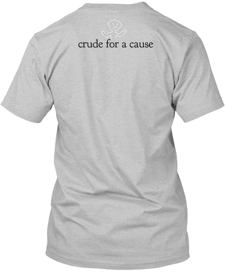 Crude For A Cause Light Heather Grey  T-Shirt Back