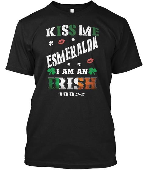Esmeralda Kiss Me I'm Irish Black T-Shirt Front