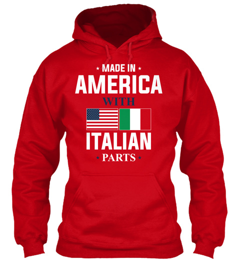 Made In America With Italian Parts  Red Sweatshirt Front